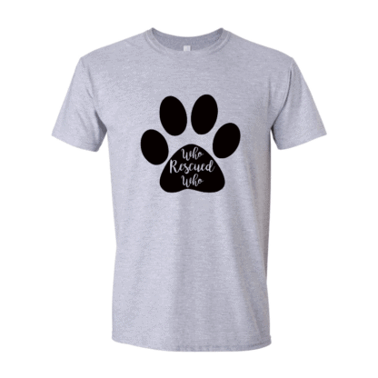 who rescued who t-shirt with paw